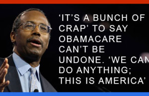 Dr. Ben Carson: 'It's a bunch of Crap' to say Obamacare can't be undone. 'We can do anything; this is America'