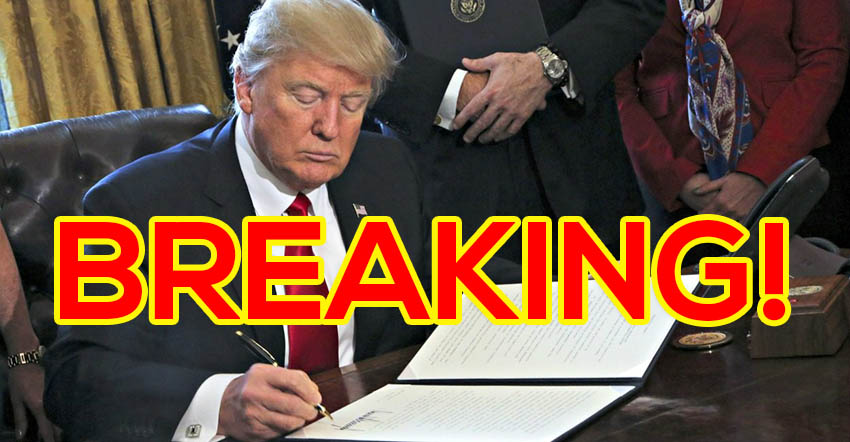 Trump Finally Signs Executive Order We've Been Waiting For Since Hillary Lost The Election and Obama Left Office