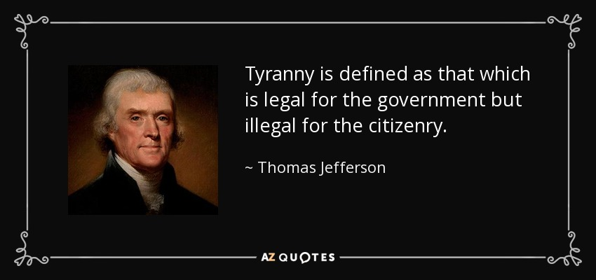 quote tyranny is defined as that which is legal for the government
